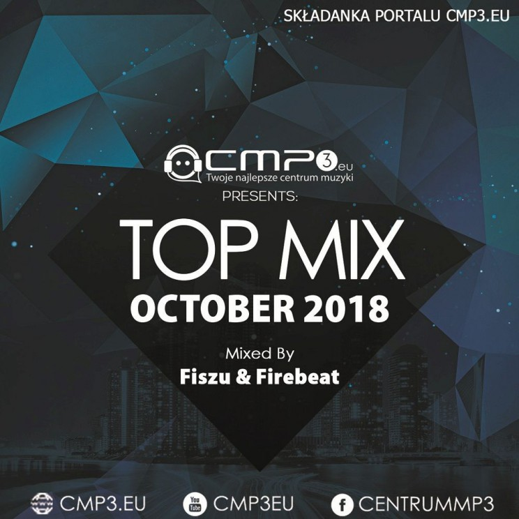 CMP3 - Top Mix October 2018 (Mixed By Fiszu & Firebeat)