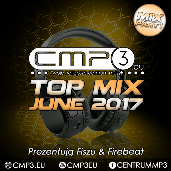 CMP3 Top Mix June 2017 by Fiszu & Firebeat (part 1)