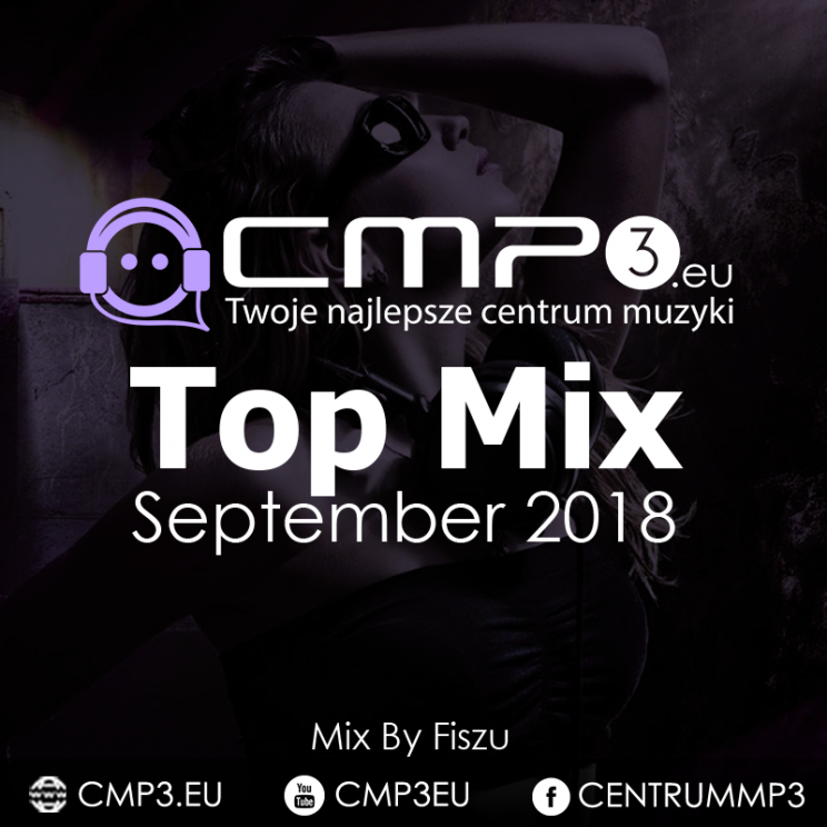 CMP3 - Top Mix september 2018 (Mixed By Fiszu)