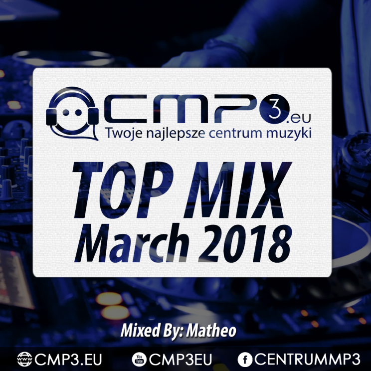 CMP3 Top Mix March 2018 Mixed: Matheo