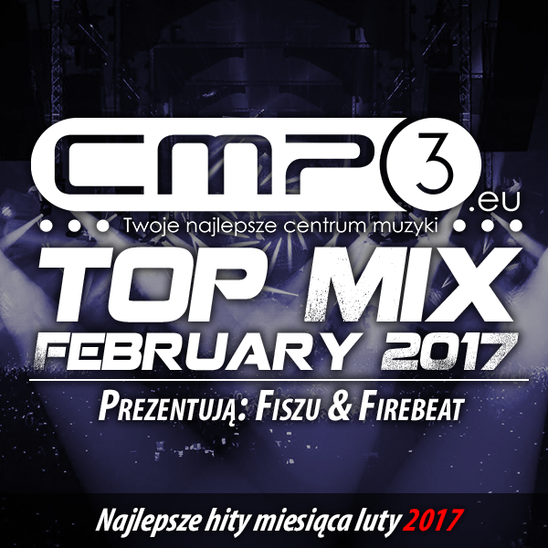 CMP3 Top Mix February 2017 (Fiszu & Firebeat)