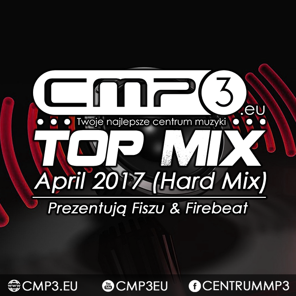 CMP3 Top Mix April 2017 (Hard Mix) (Fiszu & Firebeat)