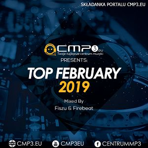 Cmp3 TOP MIX - February 2019 (Mixed by Fiszu & Firebeat)
