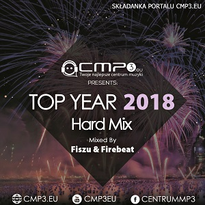 CMP3 Top Year 2018 - hard mix by Fiszu & Firebeat